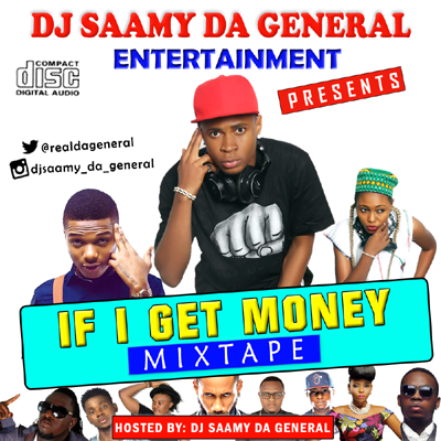 DJ Saamy da General - If I Get Money Mixtape (artwork)